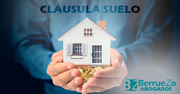 Cl usula suelo berruezo abogados for Clausula abusiva suelo